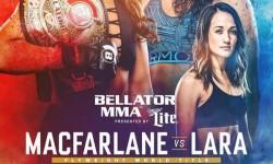 Bellator 201: Macfarlane Vs. Lara